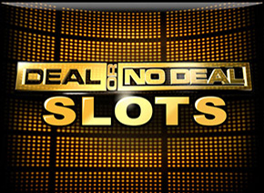 Deal or No Deal™ Slots